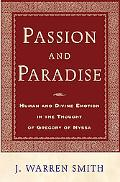 Passion and Paradise Human and Divine Emotion in the Thought of Gregory of Nyssa