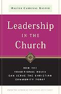 Leadership in the Church How Traditional Roles Can Help Serve the Christian Community Today