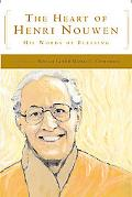 Heart of Henri Nouwen His Words of Blessing