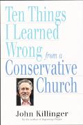 Ten Things I Learned Wrong from a Conservative Church