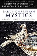 Early Christian Mystics The Divine Vision of the Spiritual Masters