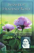 Shower of Heavenly Roses Stories of the intercession of St. Therese of Lisieux