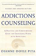 Addictions Counseling A Practical Guide to Counseling People With Chemical and Other Addictions