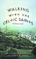 Walking With the Celtic Saints A Devotional