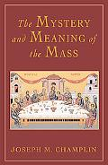 Mystery and Meaning of the Mass
