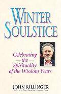 Winter Soulstice Celebrating the Spirituality of the Wisdom Years