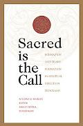Sacred Is the Call Formation and Transformation in Spiritual Direction Programs