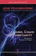 Quarks, Chaos & Christianity Questions to Science And Religion
