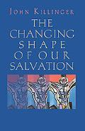 Changing Shape of Our Salvation