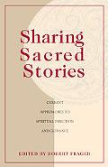 Sharing Sacred Stories Current Approaches to Spiritual Direction and Guidance