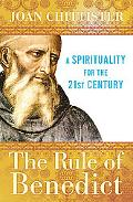 Rule of Benedict : A Spirituality for the 21st Century