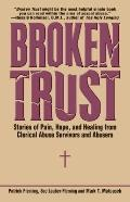 Broken Trust : Stories of Pain, Hope, and Healing from Clerical Abuse Survivors and Abusers