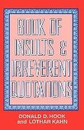 Book of Insults and Irreverent Quotations - Donald D. Hook - Hardcover