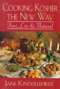 Cooking Kosher the New Way Fast, Lite and Natural