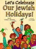 Let's Celebrate Our Jewish Holidays