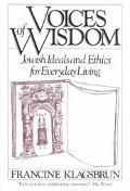 Voices of Wisdom Jewish Ideals and Ethics for Everyday Living