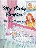 My Baby Brother: What a Miracle! (Growing Up Jewish With Sarah Leah Jacobs)