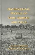 Mathematical Models of Crop Growth and Yield