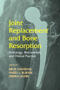 Joint Replacement And Bone Resorption Pathology, Biomaterials And Clinical Practice