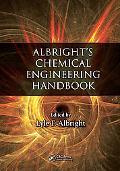 Albrights Chemical Engineering Handbook