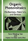 Organic Photovoltaics Mechanism, Materials, And Devices