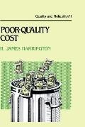 Poor-Quality Cost Implementing, Understanding, and Using the Cost of Poor Quality