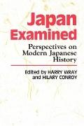 Japan Examined Perspectives on Modern Japanese History