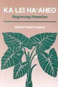 Ka Lei Ha'Aheo Beginning Hawaiian