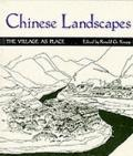 Chinese Landscapes The Village As Place