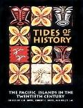 Tides of History The Pacific Islands in the Twentieth Century