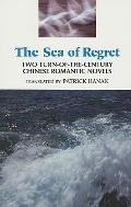 Sea of Regret Two Turn-Of-The Century Chinese Romantic Novels  Stones in the Sea  The Sea of...