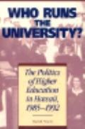 Who Runs the University? The Politics of Higher Education in Hawaii, 1985-1992