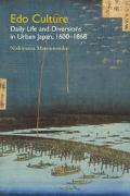 Edo Culture Daily Life and Diversions in Urban Japan, 1600-1868