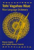Tohi Vagahau Niue Niue Language Dictionary  Niuean-English, With English-Niuean Finderlist