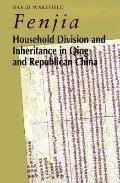 Fenjia Household Division and Inheritance in Qing and Republican China