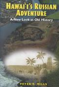 Hawaii's Russian Adventure A New Look at Old History