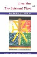 Ling Shu Or the Spiritual Pivot
