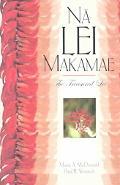 Na Lei Makamae The Treasured Lei