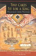 Two Cakes Fit for a King Folktales from Vietnam
