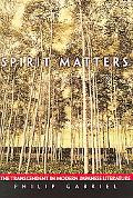 Spirit Matters The Transcendent in Modern Japanese Literature