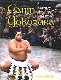 Gaijin Yokozuna A Biography of Chad Rowan