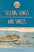 Selling Songs And Smiles The Sex Trade in Heian And Kamakura Japan