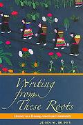 Writing from These Roots The Historical Development of Literacy in a Hmong American Community