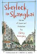 Sherlock in Shanghai Stories of Crime And Detection