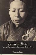 Eminent Nuns: Women Chan Masters of Seventeenth-Century China