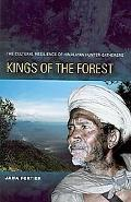 Kings of the Forest: The Cultural Survival of Himalayan Hunter-Gatherers