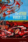 The Other Women's Lib: Gender and Body in Japanese Women's Fiction, 1960-1973