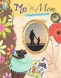 Me 'n Mom: A Keepsake Scrapbook Journal