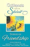 Guideposts for the Spirit Stories of Friendship