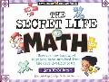 Secret Life of Math Discover How (And Why) Numbers Have Survived From The Cave Dwellers To Us!
